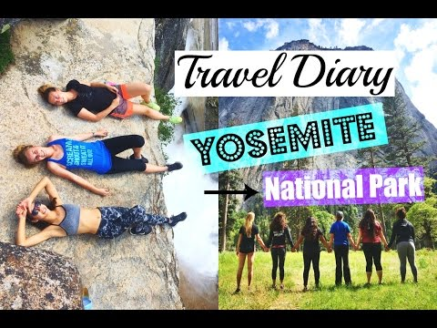 Travel Diary: Yosemite National Park 2016!