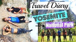Travel Diary: Yosemite National Park 2016!