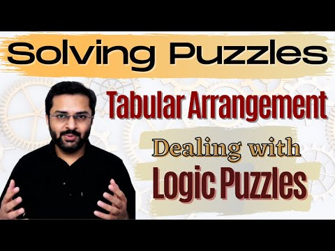 Logical Reasoning - 1 (How to deal with logic puzzles, tabular arrangement)