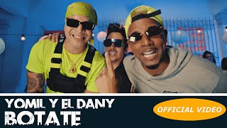 YOMIL Y EL DANY DJ UNIC - BOTATE (OFFICIAL VIDEO)