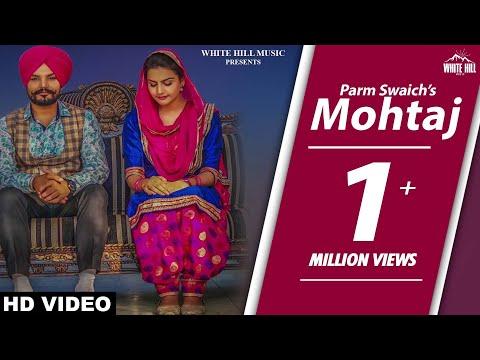 New Punjabi Songs 2017- Mohtaj (Full Song) Parm Swaich - Latest Punjabi Songs 2017 - Punjabi Songs