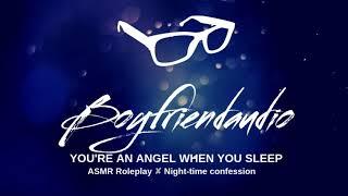 You're an Angel When You Sleep [Boyfriend Roleplay] ASMR