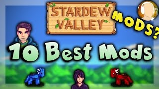 Stardew Valley - 10 Best Mods Everyone Should Try!