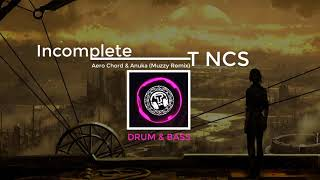 DRUM&BASS: Aero Chord & Anuka - Incomplete (Muzzy Remix) | Gaming music | Best of edm - T NCS