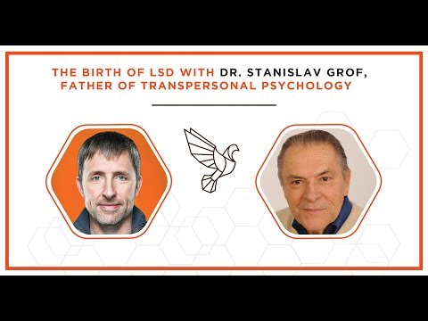 The Birth of LSD with Dr. Stanislav Grof, Father of Transpersonal Psychology