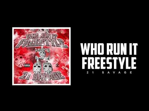 21 Savage – Who Run It Freestyle