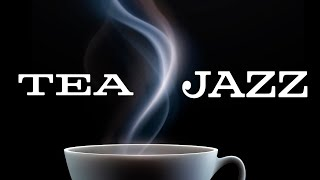 Tea JAZZ - Smooth Piano JAZZ For Focus and Productivity
