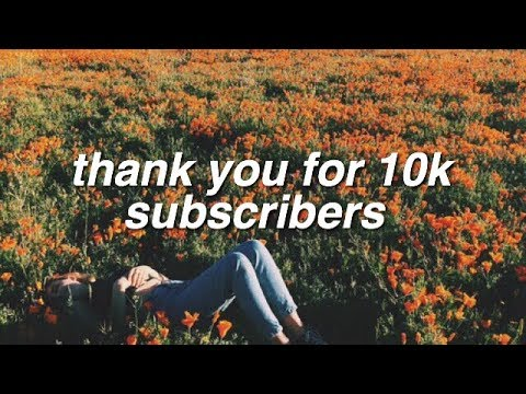 thank you for 10k subscribers!