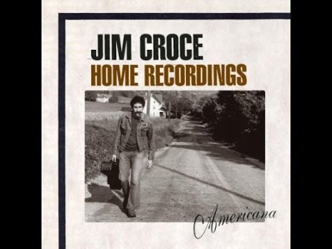 Jim Croce - Home Recordings: Americana (Full Album)