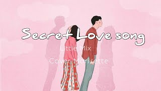secret-love-song---little-mix-cover-morisette-lirik-terjemahan