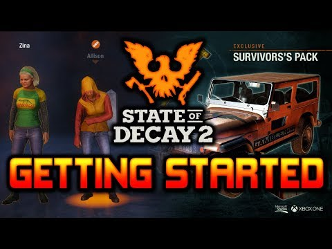 GETTING STARTED &  Pre Order Bonus Supplies   State of Decay 2