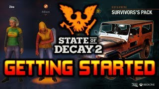 GETTING STARTED &  Pre Order Bonus Supplies | State of Decay 2