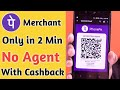PhonePe Merchant Account Without any Agent ¦ PhonePe Business Account kaise bnaye ¦ PhonePe Cashback