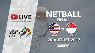 Netball Final Malaysia 🇲🇾 vs 🇸🇬 Singapore | 29th SEA Games 2017