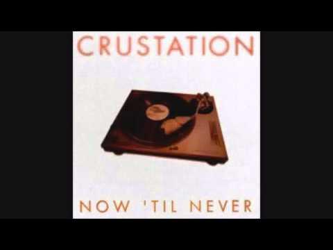 Crustation  Now Til Never