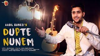 DUPTE Nunem - Aadil Gurezi (official video) 2018