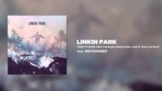 Skin To Bone Ft. Cody B. Ware & Ryu Nick Catchdubs Remix Linkin Park Recharged