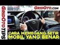 Cara Memegang Setir Mobil Yang Benar | How To | GridOto | Tips