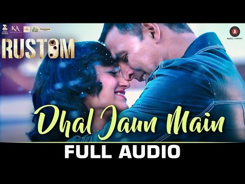Dhal Jaun Main Song Lyrics From Rustom