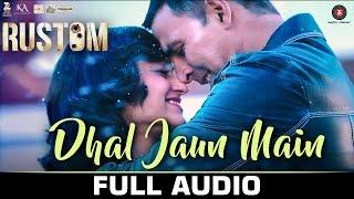 Dhal Jaun Main  Rustom | Akshay Kumar | ileana D'cruz| Jubin , Aakanksha Sharma , Jeet Gannguli