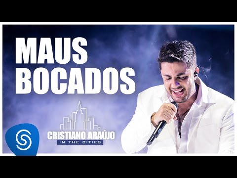 Cristiano Araújo - Maus Bocados (DVD In The Cities) [Video Oficial]