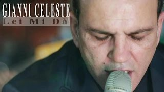 Gianni Celeste - Lei Mi Dà (Video Ufficiale 2015)