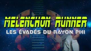 MÉLENCHON RUNNER - Les Évadés du Rayon PHI - science-fiction