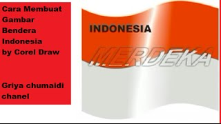 Tutorial Corel #35 Cara Membuat Gambar Bendera Indonesia Merdeka