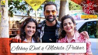Abhay Deol & Mithila Palkar Interview | Spill The Tea with Sneha | Chopsticks | Film Companion