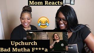"Mom reacts to Upchurch ""Bad Mutha F**ka"" | Reaction Ft. J100"