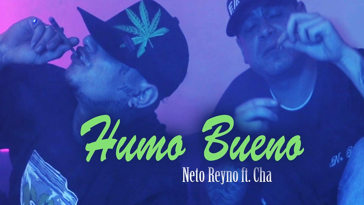 Neto Reyno - Humo Bueno [feat. Cha] (Video Oficial)