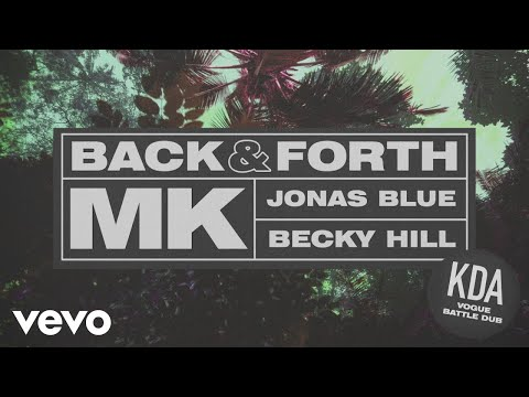 MK, Jonas Blue, Becky Hill - Back & Forth (KDA Vogue Battle Dub) (Audio)