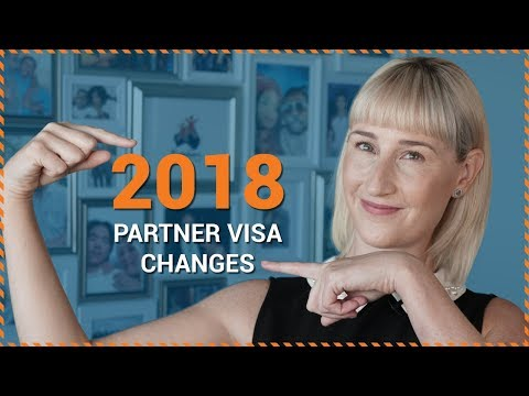 What are the Partner Visa Changes for 2018?
