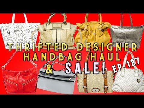 MY LARGEST THRIFTED DESIGNER HANDBAG HAUL & SALE - HAUL EP. 127