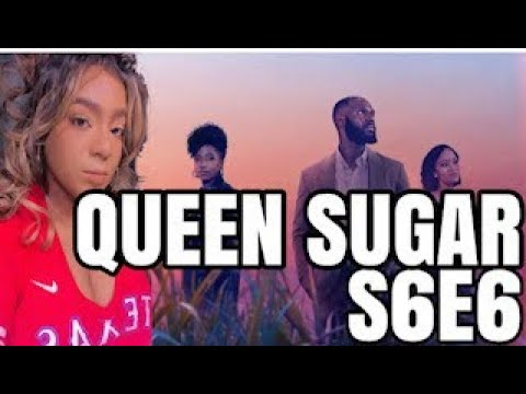 """Download Queen Sugar Season 6 Episode 6 """"Or Maybe just Stay There"""" Full Recap and Review"""