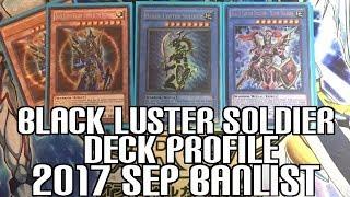 Video Yu-Gi-Oh! Black Luster Soldier Deck Profile - Updated for Sep 2017 Banlist! Rituals & Link Monsters! download MP3, 3GP, MP4, WEBM, AVI, FLV September 2017
