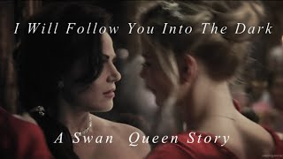 I Will Follow You Into The Dark || A Swan Queen Story