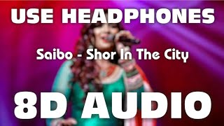 Saibo (8D AUDIO) | Dheere Dheere Naino Ko Dheere | Shreya Ghosal & Tochi Raina | Mr. 8D World..🔥🔥