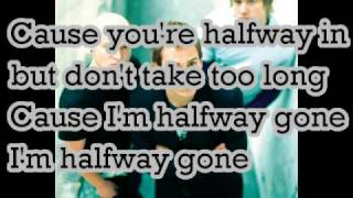 LIFEHOUSE-HALFWAY GONE -LYRIC -FREE DOWNLOAD