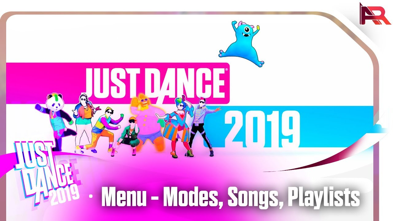 Just Dance 2019 Menu Songs Modes Playlists Youtube