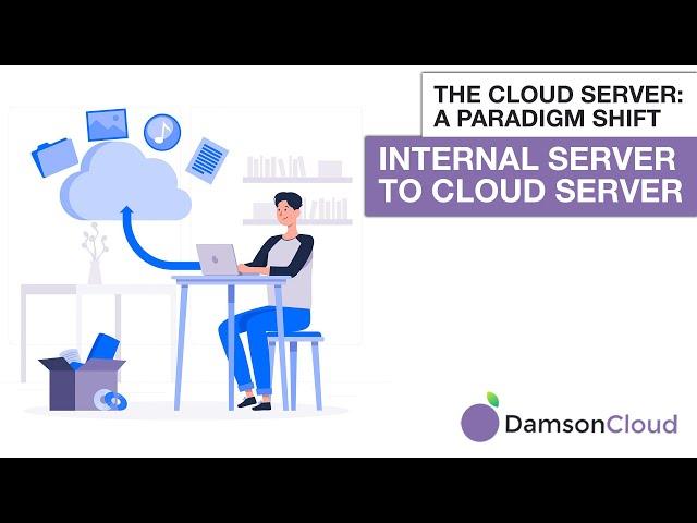 The Cloud Server: A Paradigm Shift - Internal Server to Cloud Server
