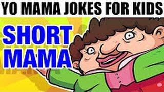 YO MAMA FOR KIDS! Short Jokes