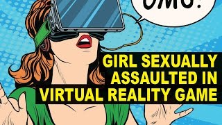 Woman Sexually Assaulted in VIRTUAL REALITY Game