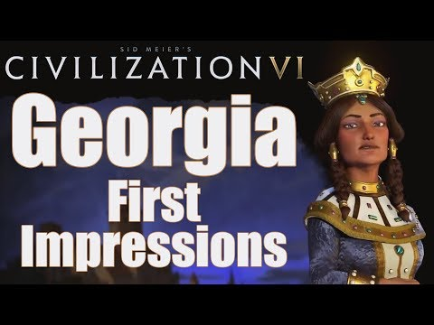Civilization 6: First Impressions - Georgia Civilization