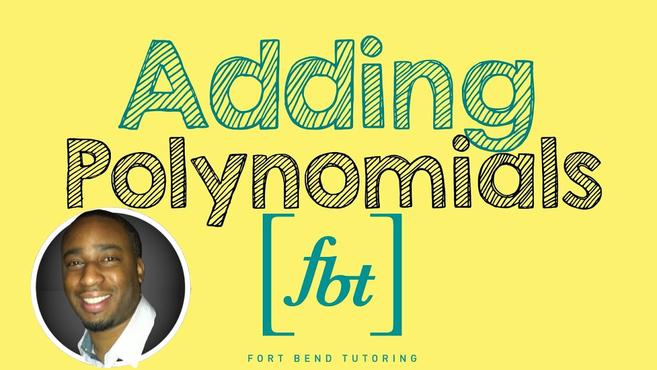 Adding Polynomials Fbt Combining Like Terms