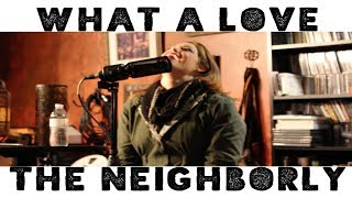 What A Love // New Music // The Neighborly