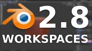 Workspaces and Default Files - Blender 2.8 Alpha Preview