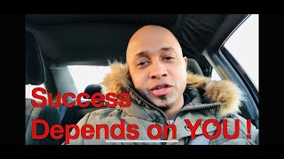 Success - Depends on you