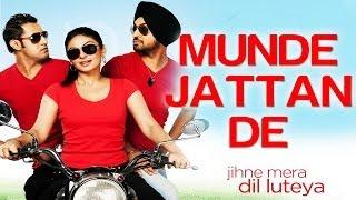 Munde Jattan De - Jihne Mera Dil Luteya | Gippy Grewal & Neeru Bajwa | Gippy Grewal