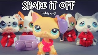 LPS: Shake It Off {Music Video}